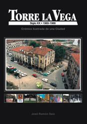 Torre La Vega (1986-1989). Crónica ilustrada de una Ciudad. Tomo VII